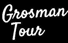 Grosman Tour